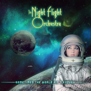 The-Night-Flight-Orchestra-Sometimes-The-World-Aint-Enough-Artwork-e1530129777430