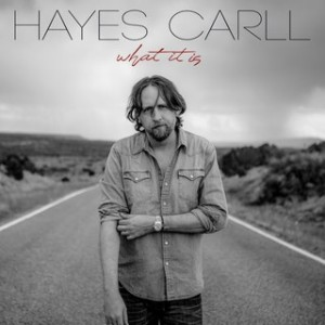 hayes carll_what it is